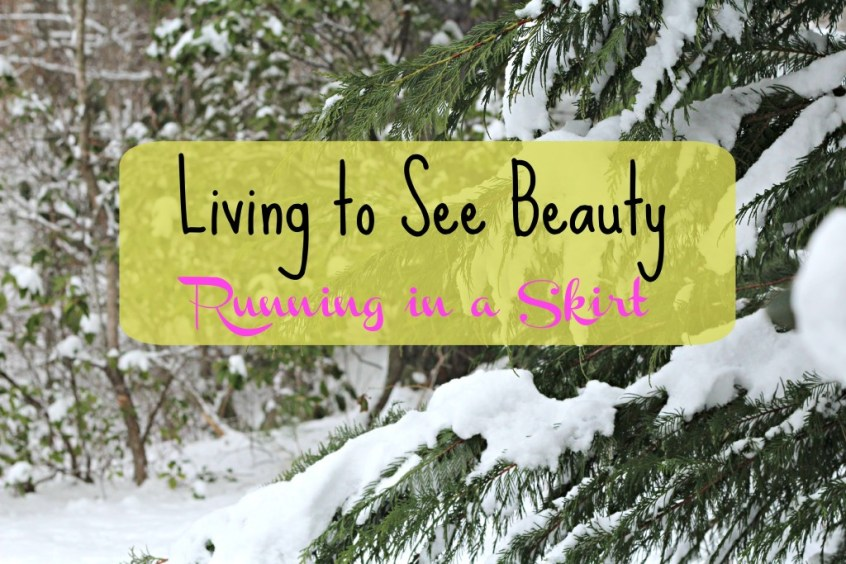 living to see beauty