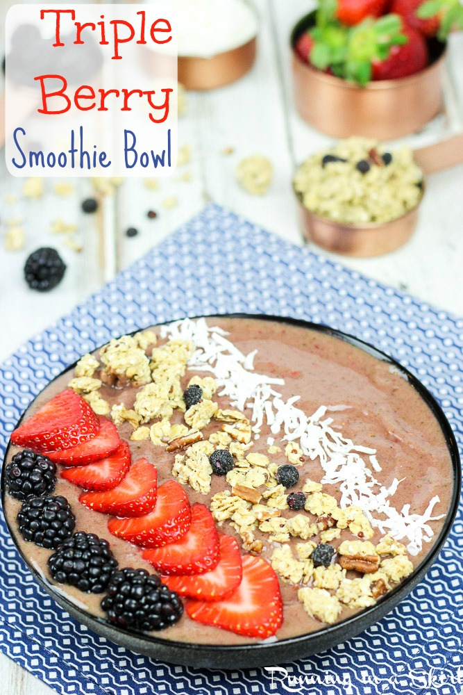 Triple Berry Smoothie Bowl Recipe- Easy, Simple, Healthy Breakfast / Running in a Skirt
