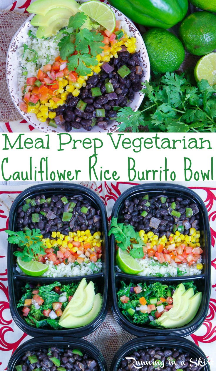 Healthy Vegetarian Meal Prep - Easy Vegetarian Buritto Bowl recipe with Cilantro Lime Cauliflower Rice and chipotle seasoned black beans.  Cook once for the week!  This simple lunch is cheap, healthy and perfect on a budget yet still high protein from the beans.  You'll love these meals.  Vegan, dairy free, low carb, clean eating and gluten free. / Running in a Skirt #mealprep #vegan #vegetarian #healthy #mexican #lowcarb #glutenfree #rubbermaidmealprep #takealongsmealprep #walmart