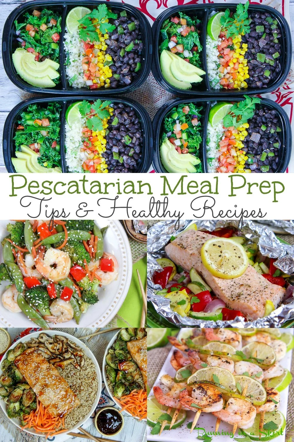 Pescatarian Meal Prep for the week including healthy, clean eating, easy breakfast, lunch, and dinner ideas. Includes plant based vegetarian, seafood - fish (salmon, shrimp), vegan and low carb and weight loss recipes. Also has tips and tricks (including the best containers) for meal prep success. Super delicious! / Running in a Skirt #pescatarian #mealprep #healthy #healthyliving #vegetarian via @juliewunder