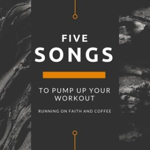 Five Songs to Pump Up Your Workout {Five on Friday}