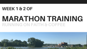 Marathon Training {Week 1 and 2}