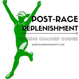 Post-Race Replenishment   Protein   Running Coaches Corner   Running on Happy