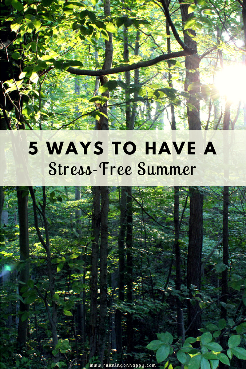 5 Ways to Have a Stress-Free Summer | Running on Happy