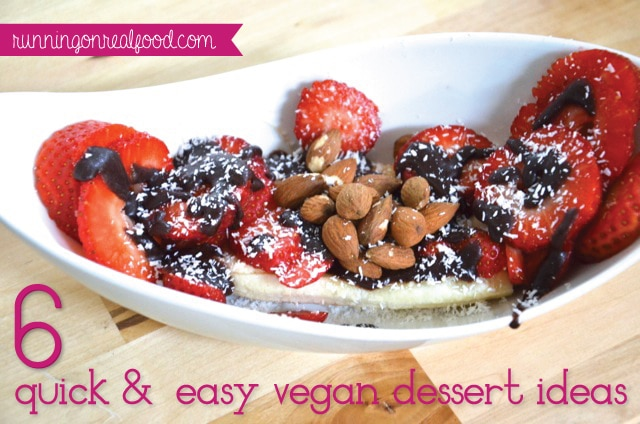 6 quick and easy vegan dessert ideas