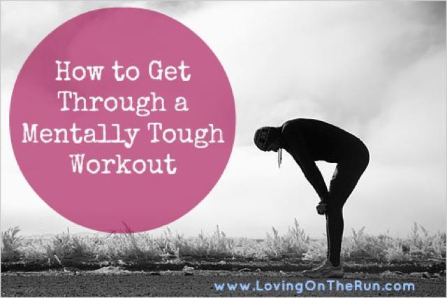 How to Get Through A Mentally Tough Workout