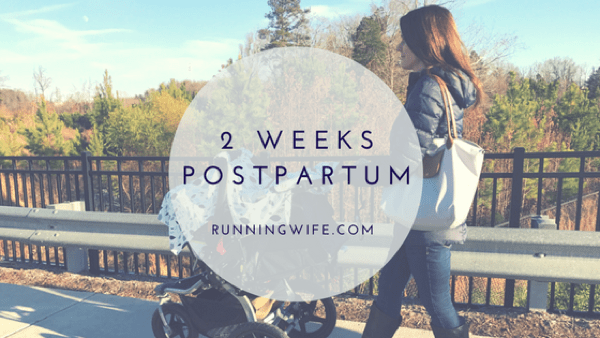 2 Weeks Postpartum: A Learning Curve and Building Back to Running