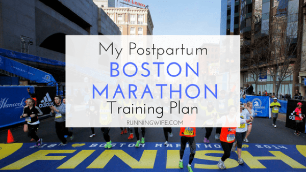My Postpartum Boston Marathon Training Plan