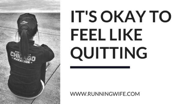 It's OKAY to Feel Like Quitting