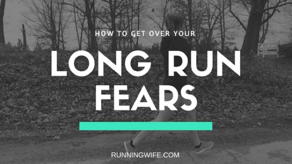 Getting Over Your Long Run Fears