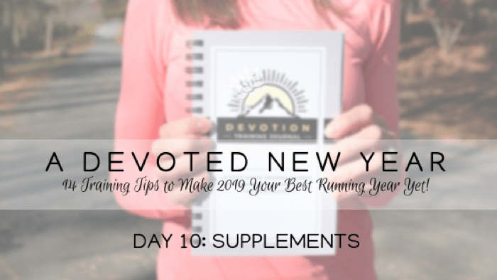 A DEVOTED New Year Day 10: Supplements