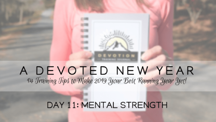 A DEVOTED New Year Day 11: Mental Strength