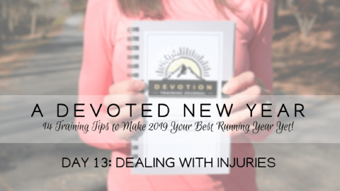 A DEVOTED New Year Day 13: Dealing with Injuries