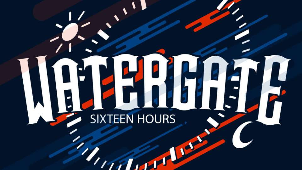Watergate 16 Hours 2019