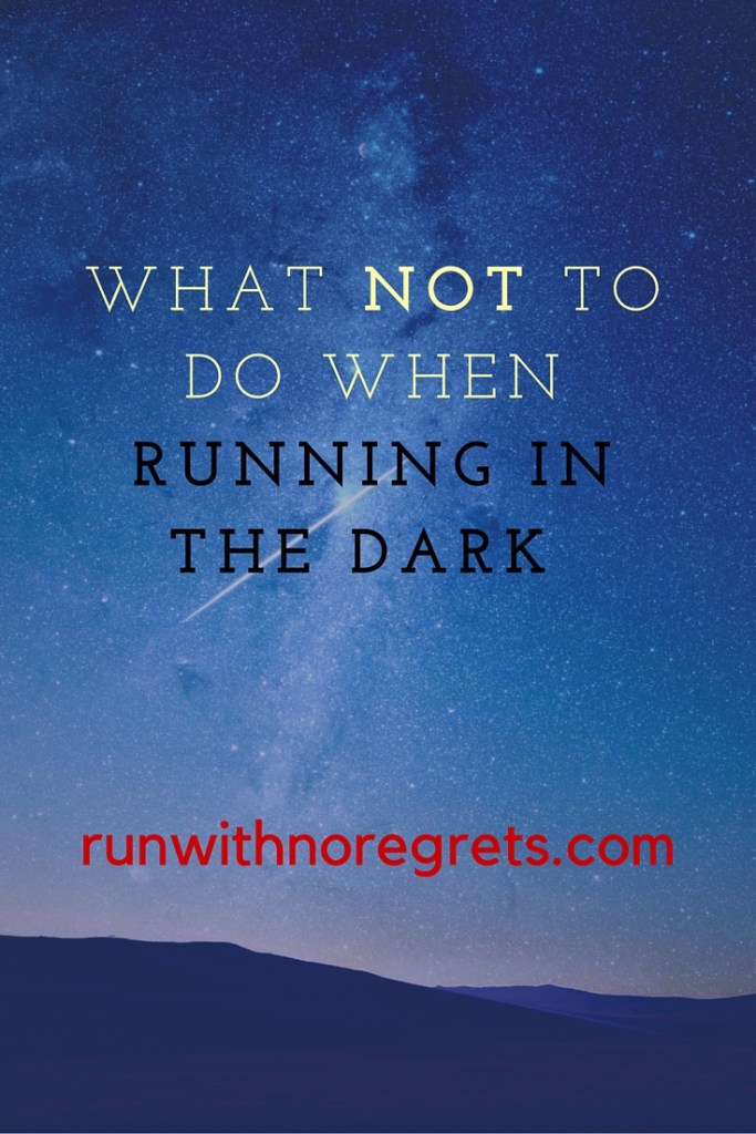 Don't let your guard down! Learn some tips on how to be safe when running in the dark - day or night!