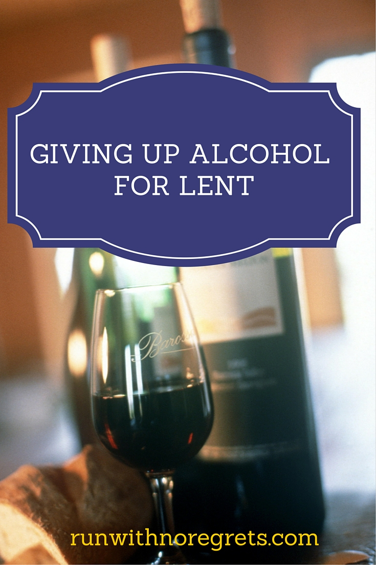 Lent I'm Up Now But Regrets Why – For Run No With Giving Alcohol