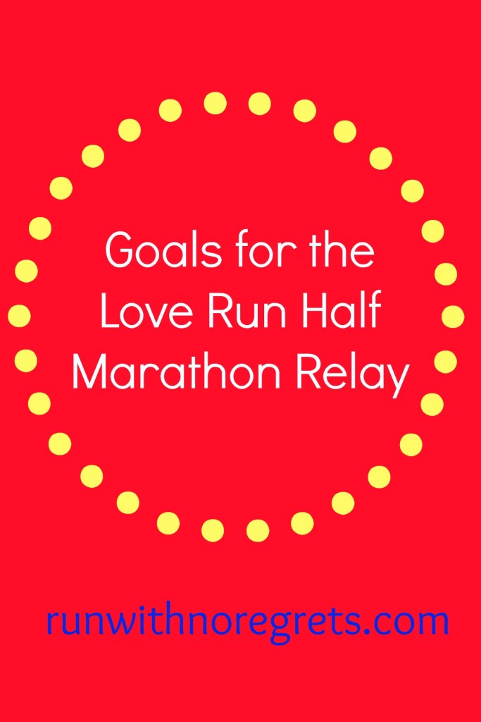 It's hard to believe it's time for the Love Run Half Marathon, and I'm doing the 3-team relay! Check out my goals, and more running fun on runwithnoregrets.com!