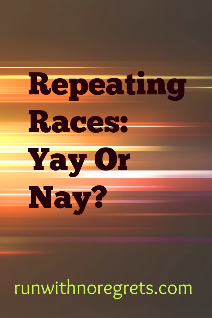 Do you like to repeat the same races year after year or are you more of a one-an-done racer? Share your thoughts and let's debate! More running conversations on runwithnoregrets.com!