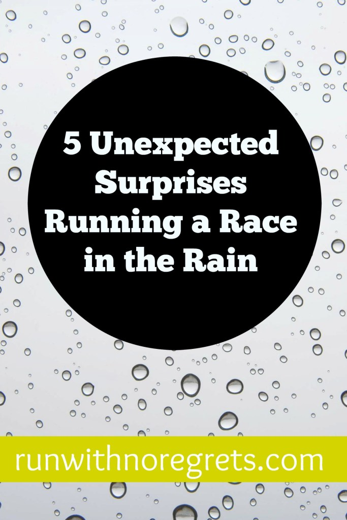 Have you ever had to run a race in the rain? Well I have and it can be a fun but crazy experience! Here are my 5 unexpected surprises from running a race in the rain! Check out more running tips at runwithnoregrets.com!