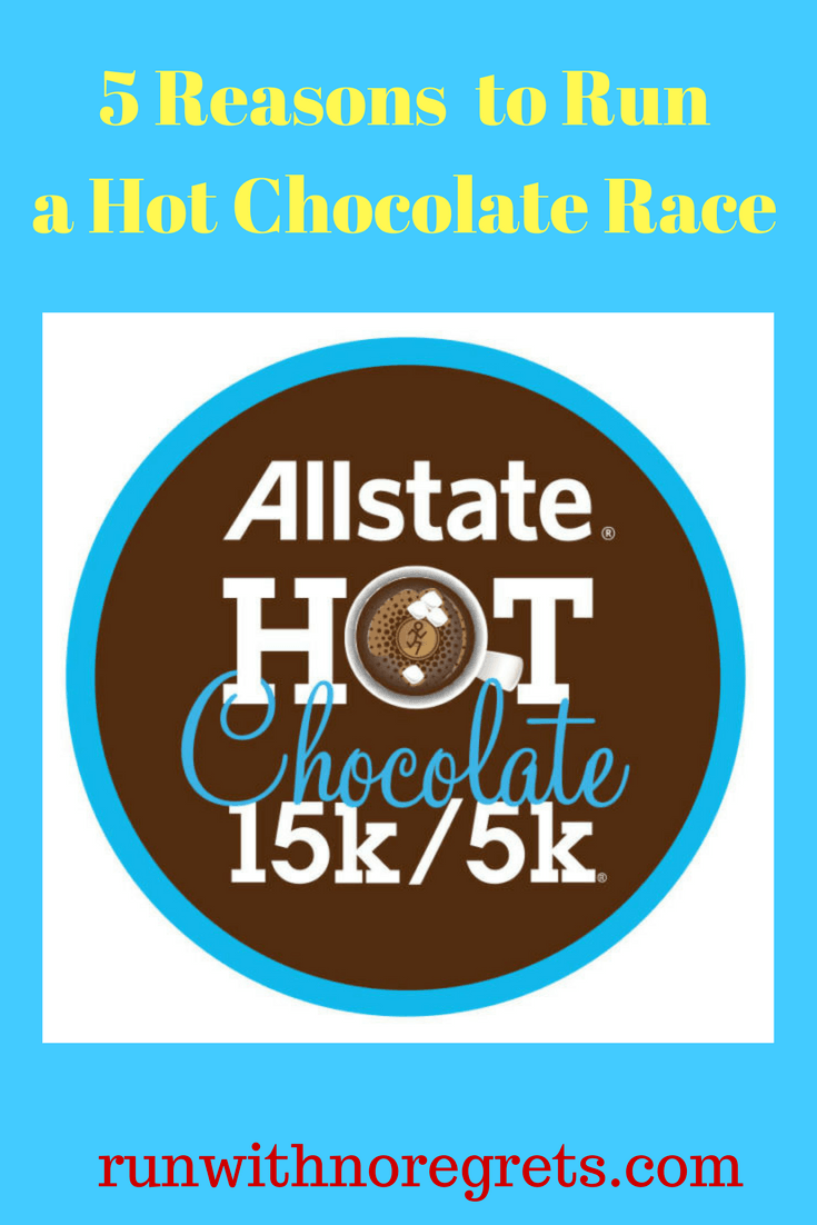 Have you heard of the Allstate Hot Chocolate 15K and 5K? I'm sharing 5 reasons why you should check one out in a city near you! Find out about more races at runwithnoregrets.com!