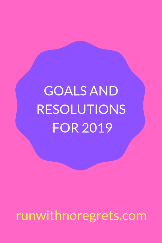 2018 has come to end, now it's time to set goal for the new year!  Check out my resolutions for 2019 and find more fun at runwithnoregrets.com!