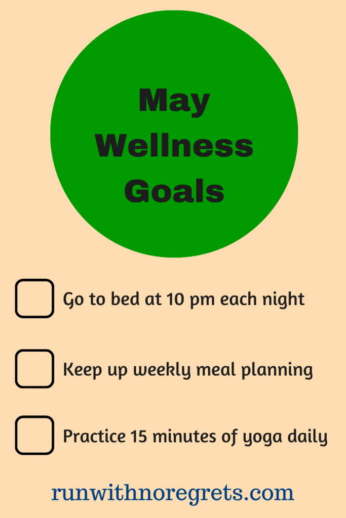 I'm sharing my wellness goals for the month of May!  Find more fitness goals and motivation at runwithnoregrets.com!