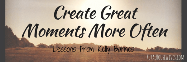 Create Great Moments More Often - Rural HousewivesRural ...