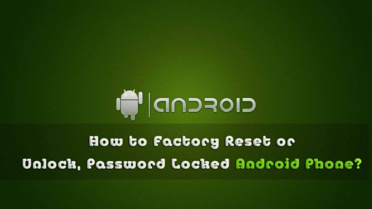 How to Factory Reset Password locked android phone