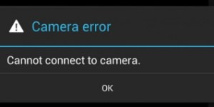 How to fix Camera Error Can't Connect to Camera Android