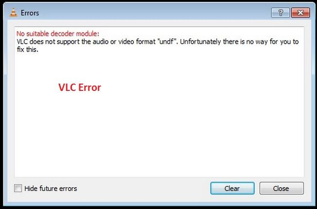 How to fix VLC does not support UNDF format