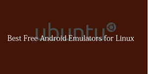 Best Free Android Emulators for Linux