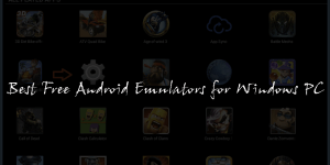 Best Free Android Emulators for Windows PC : Latest