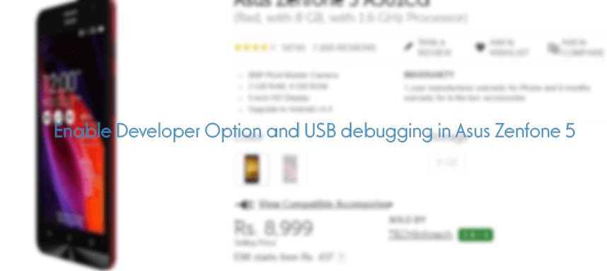 How to Enable USB Debugging in Asus Zenfone 5