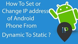 How to manually Assign IP Address in Android – Set Up Static IP