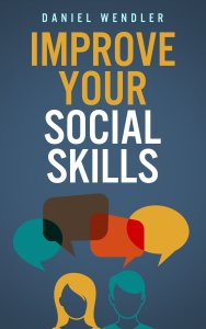 Daniel Wendler – Improve Your Social Skills