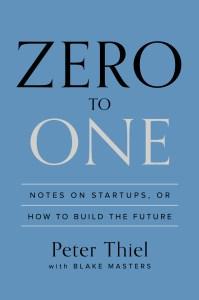 Peter Thiel – Zero To One