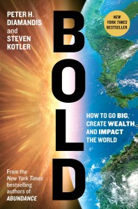 Peter Diamandis – Bold: How to Go Big, Create Wealth and Impact the World