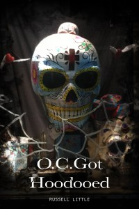 O.C. Got Hoodoo'ed