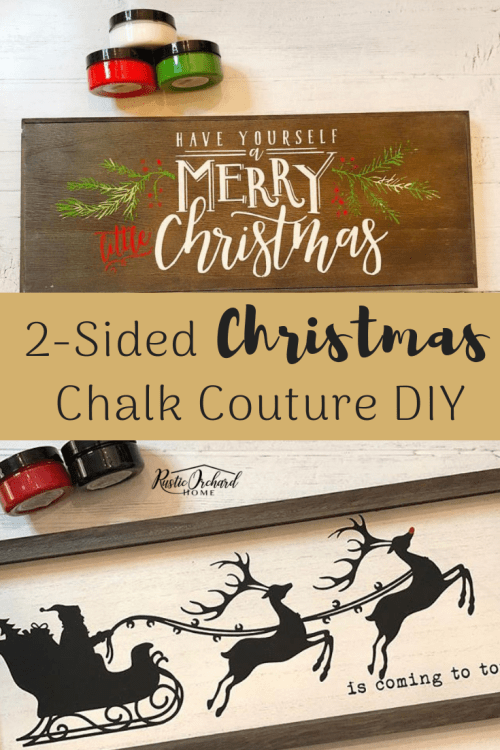 DIY Christmas Decor Using Chalk Couture is so easy!! This is a 2-side handmade home decor sign that is perfect for your Christmas home decor. #rusticorchardhome #chalkcouture #christmasdecor #handmadesigns #christmascraft