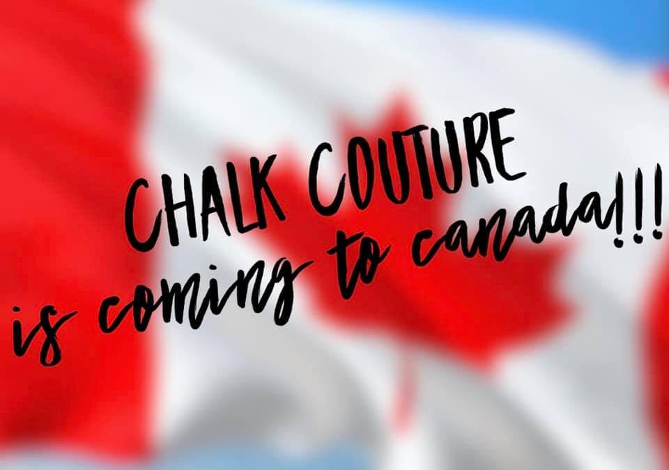 The Chalk Couture Canada Pre-Launch is HERE!!