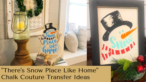 """""""There's Snow Place Like Home"""" Chalk Couture Transfer Ideas"""
