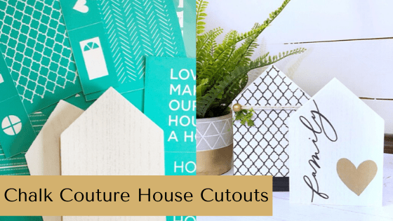 Creating Home Decor Accents Using Chalk Couture House Cutouts
