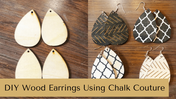 DIY Wood Earrings Using Chalk Couture