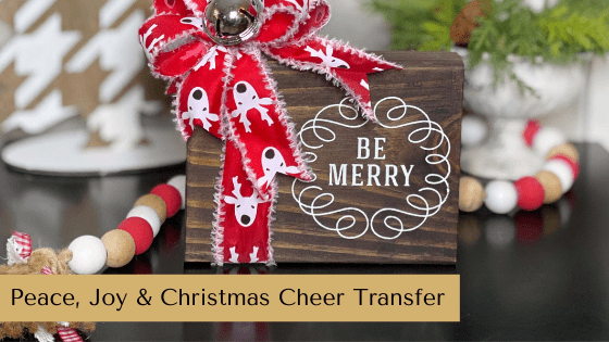DIY Decor with the Peace, Joy & Christmas Cheer Transfer