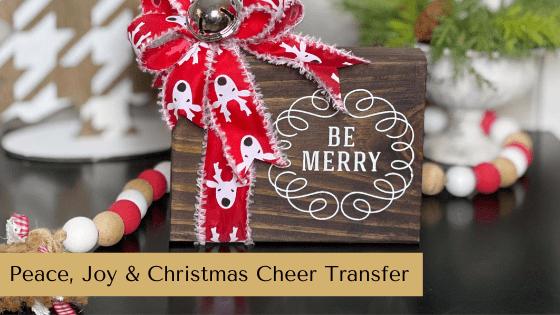 Create beautiful Christmas decor with the Peace, Joy & Christmas Cheer Transfer.