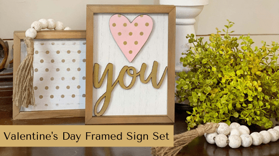 Valentine's Day Framed Sign Set