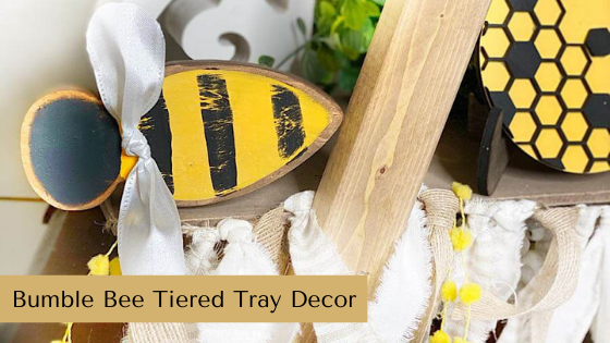 Make your own Bumble Bee Tiered Tray décor! Easy, budget-friendly and super cute!