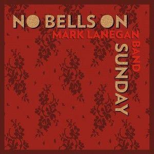 """Mark-Lanegan-""""No-Bells-on-Sunday""""-nuevo-EP-y-""""Phantom-Radio""""-nuevo-disco-300x300"""