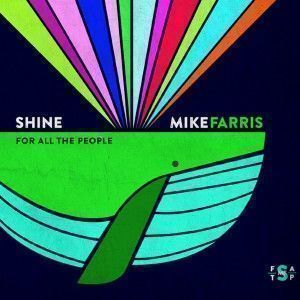 mikefarris-shineforallthepeople