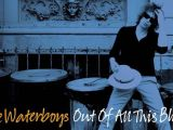 The Waterboys – Out of all this blue (BMG)